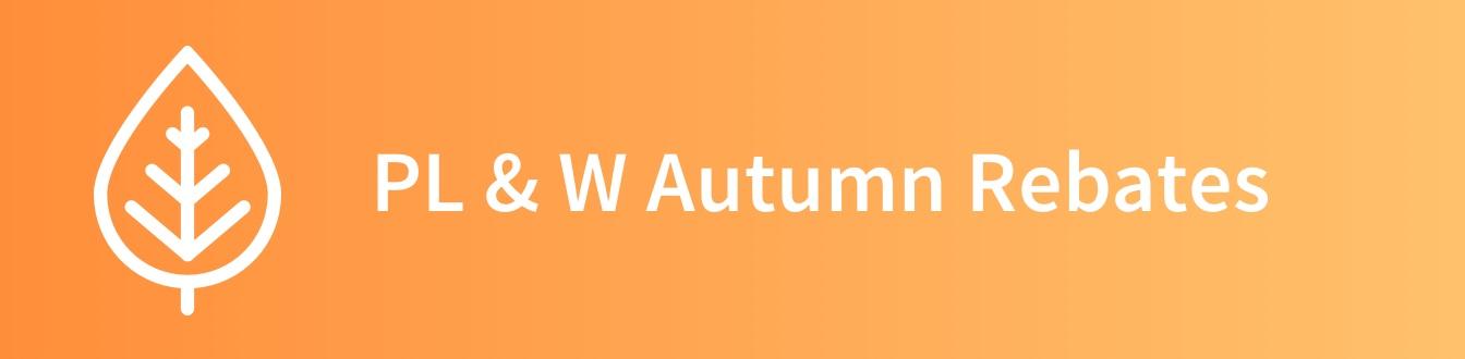 PL & W Autumn Rebates